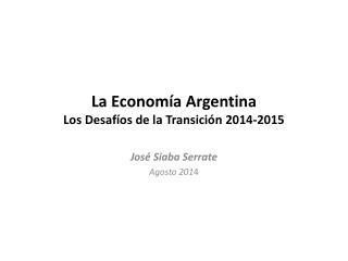 La Economía Argentina  Los Desafíos de la Transición 2014-2015