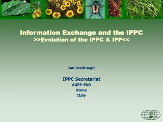 Information Exchange and the IPPC >>Evolution of the IPPC & IPP<<