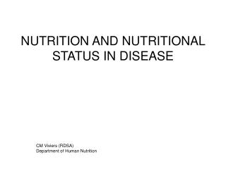 NUTRITION AND NUTRITIONAL STATUS IN DISEASE