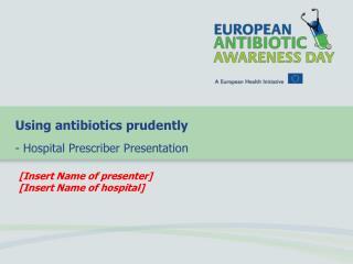 Using antibiotics prudently