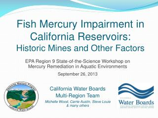 Fish Mercury Impairment in California Reservoirs:  Historic Mines and Other Factors