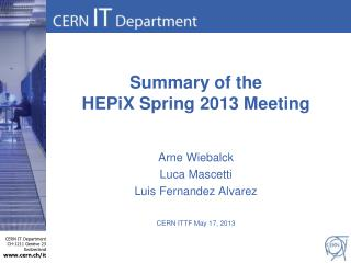 Summary of the  HEPiX Spring 2013 Meeting