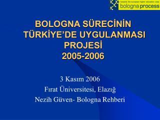 BOLOGNA SÜRECİNİN  TÜRKİYE'DE UYGULANMASI PROJESİ  2005-2006