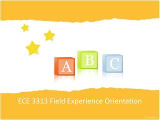 ECE 3313 Field  Experience  Orientation