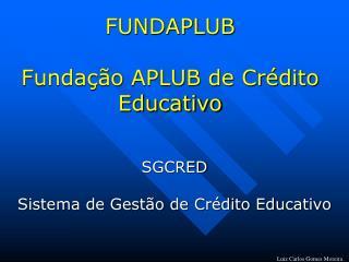 FUNDAPLUB Fundação APLUB de Crédito Educativo