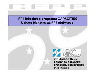 FP7 Info dan o programu CAPACITIES Usluge članstvu za FP7 aktivnosti