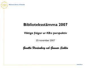 Biblioteksstämma 2007 Viktiga frågor ur KB:s perspektiv