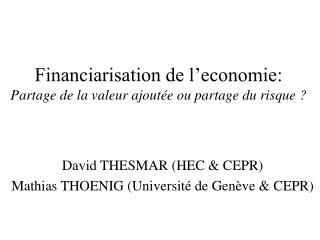 Financiarisation de l'economie: Partage de la valeur ajoutée ou partage du risque ?