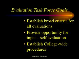 Evaluation Task Force Goals
