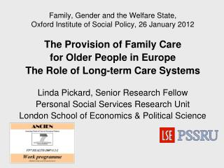Family, Gender and the Welfare State,  Oxford Institute of Social Policy, 26 January 2012
