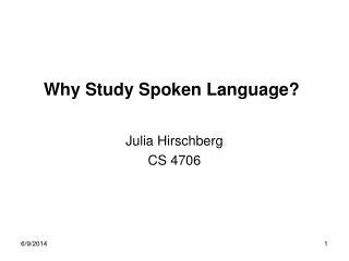 Why Study Spoken Language