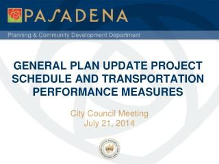GENERAL PLAN UPDATE PROJECT SCHEDULE AND  transportation  Performance measures