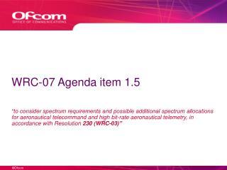 WRC-07 Agenda item 1.5