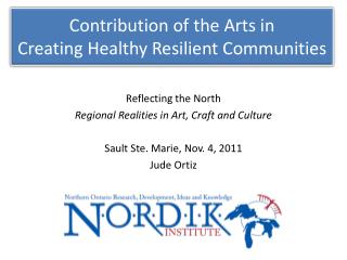 Contribution of the Arts in Creating Healthy Resilient Communities