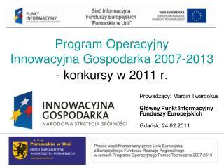 Program Operacyjny  Innowacyjna Gospodarka 2007-2013 - konkursy w 2011 r.