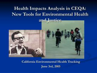 Health Impacts Analysis in CEQA: New Tools for Environmental Health and Justice