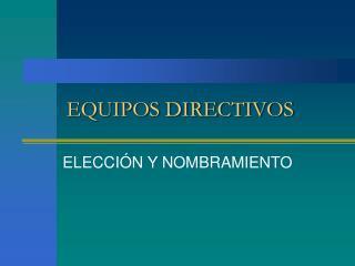 EQUIPOS DIRECTIVOS