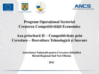 Autoritatea Naţională pentru Cercetare Ştiinţifică Biroul  Regional Sud Vest Oltenia 20 11