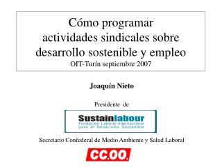 Joaquín Nieto Presidente  de Secretario Confederal de Medio Ambiente y Salud Laboral