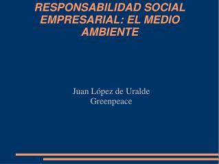 RESPONSABILIDAD SOCIAL EMPRESARIAL: EL MEDIO AMBIENTE