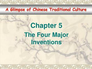 Chapter 5 The Four Major Inventions