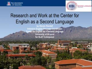 Research at CESL Long-standing relationship with the SLAT Program