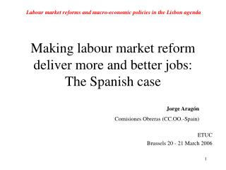 Making labour market reform deliver more and better jobs:  The Spanish case
