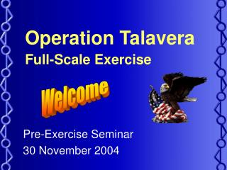 Operation Talavera Full-Scale Exercise
