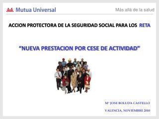 ACCION PROTECTORA DE LA SEGURIDAD SOCIAL PARA LOS   RETA