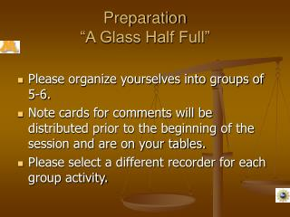 "Preparation ""A Glass Half Full"""