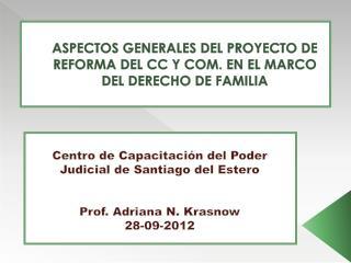 ASPECTOS GENERALES DEL PROYECTO DE REFORMA DEL CC Y COM. EN EL MARCO DEL DERECHO DE FAMILIA