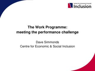 The Work Programme:  meeting the performance challenge