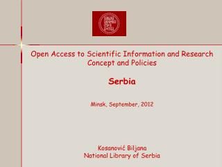 Open Access to Scientific Information and Research  Concept and Policies Serbia