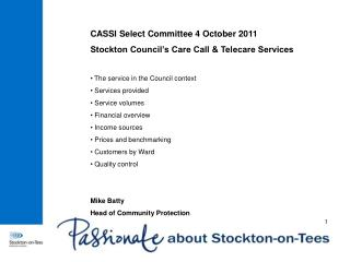 CASSI Select Committee 4 October 2011 Stockton Council�s Care Call & Telecare Services