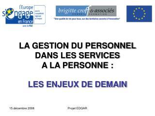 LA GESTION DU PERSONNEL DANS LES SERVICES  A LA PERSONNE : LES ENJEUX DE DEMAIN