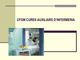 CFGM CURES AUXILIARS D'INFERMERIA