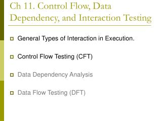 Ch 11. Control Flow, Data Dependency, and Interaction Testing