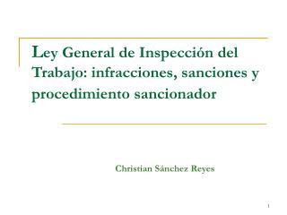 L ey General de Inspección del Trabajo: infracciones, sanciones y procedimiento sancionador