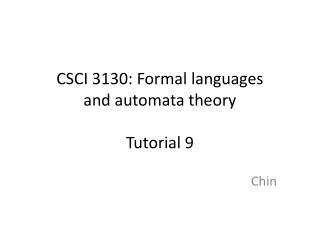 CSCI 3130: Formal languages and automata theory Tutorial 9