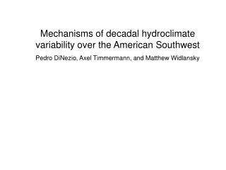 Mechanisms of decadal hydroclimate variability over the American Southwest