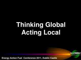Thinking Global Acting Local