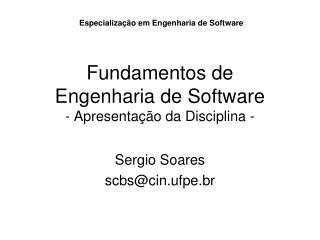 Fundamentos de  Engenharia de Software - Apresentação da Disciplina -