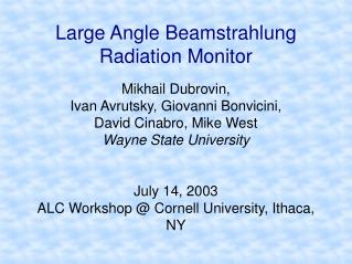 Large Angle Beamstrahlung Radiation Monitor