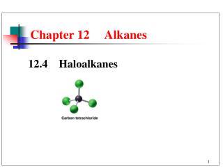 Chapter 12     Alkanes
