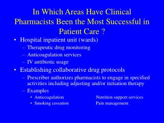 In Which Areas Have Clinical Pharmacists Been the Most Successful in Patient Care ?