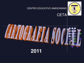 CENTRO EDUCATIVO AMIGONIANO CETA