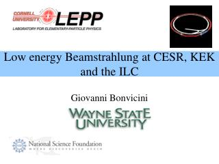 Low energy Beamstrahlung at CESR, KEK  and the ILC