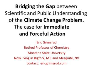 Eric Grimsrud Retired Professor of Chemistry Montana State University