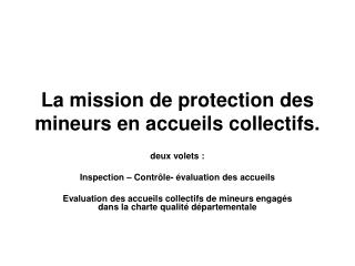 La mission de protection des mineurs en accueils collectifs.