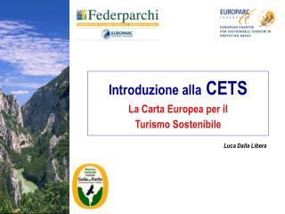 Introduzione alla  CETS La Carta Europea per il  Turismo Sostenibile
